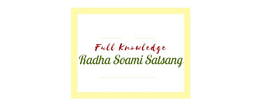 Full Knowledge about Radha Soami Satsang